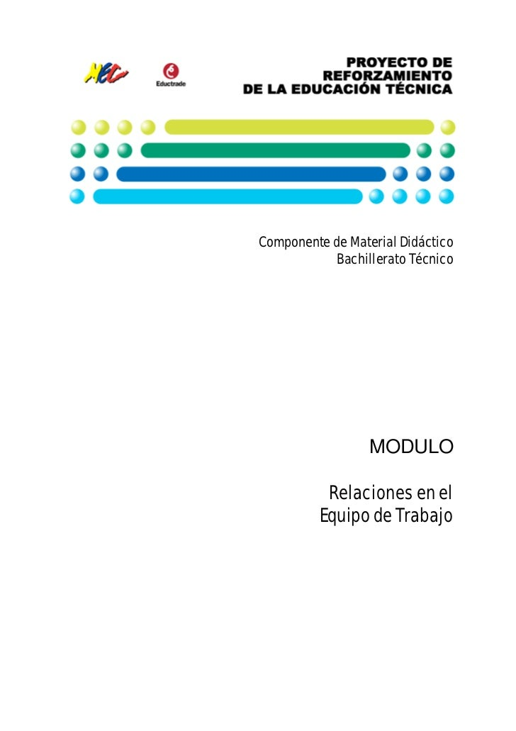 Componente de Material Didáctico           Bachillerato Técnico                  MODULO          Relaciones en el         ...