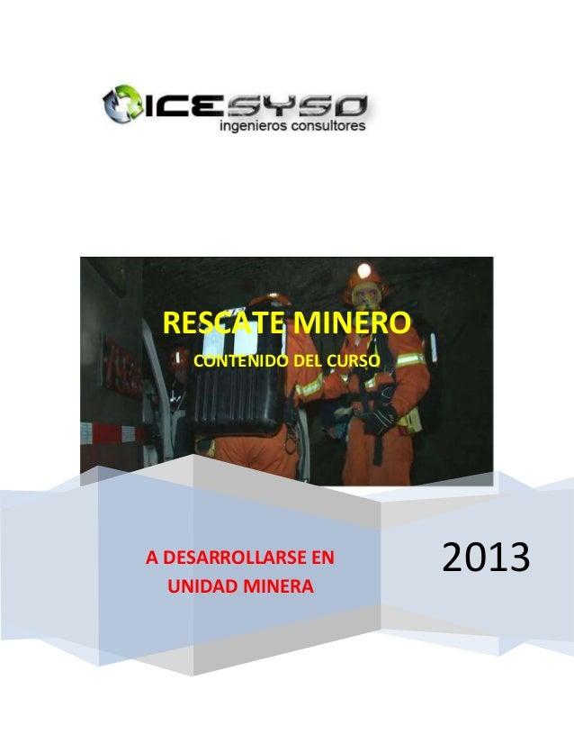 2013 RESCATE MINERO CONTENIDO DEL CURSO A DESARROLLARSE EN UNIDAD MINERA