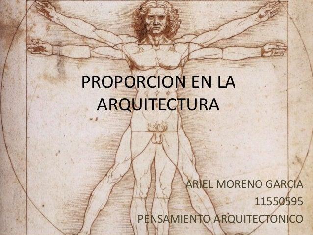 PROPORCION EN LA ARQUITECTURA ARIEL MORENO GARCIA 11550595 PENSAMIENTO ARQUITECTONICO
