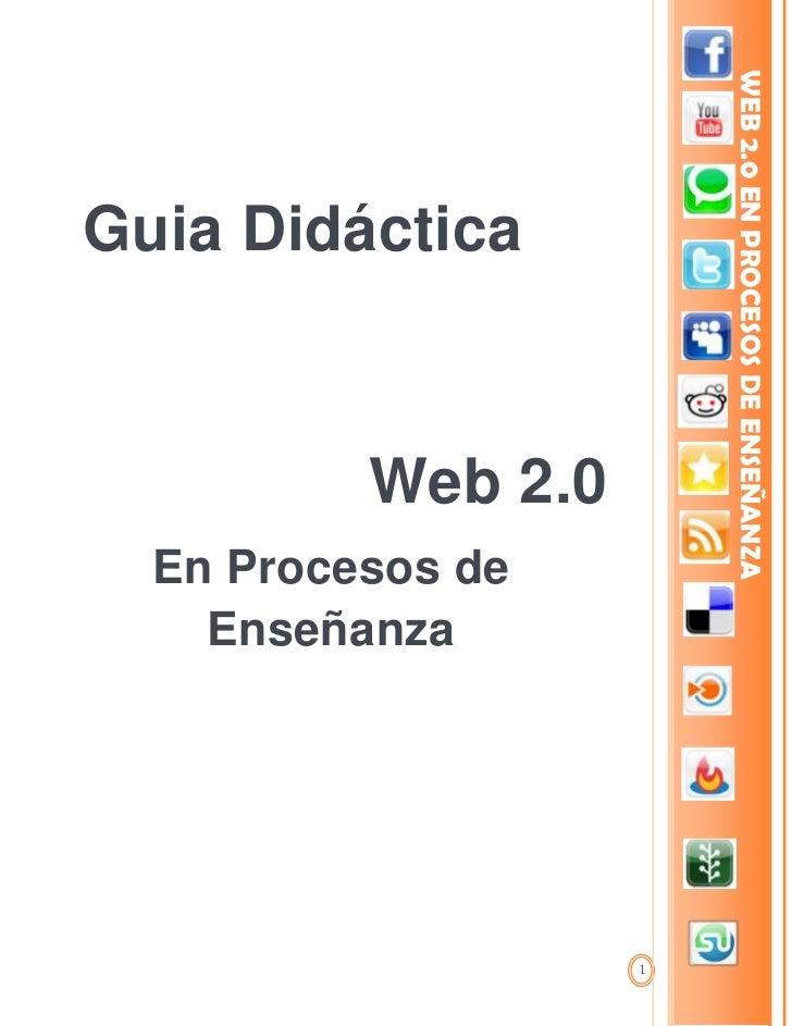 3810281940Guia Didáctica0Guia Didáctica<br />-275590294005Web 2.0En Procesos de EnseñanzaWeb 2.0En Procesos de Enseñanza<b...