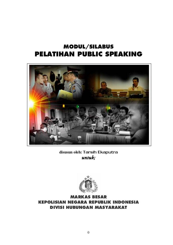 MODUL/SILABUSPELATIHAN PUBLIC SPEAKING       disusun oleh: Tarsih Ekaputra                  untuk;            MARKAS BESAR...