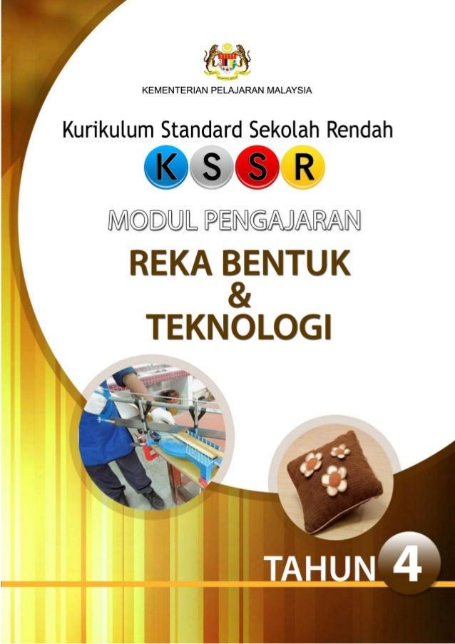 KEMENTERIAN PELAJARAN MALAYSIA KURIKULUM STANDARD SEKOLAH RENDAH MODUL PENGAJARAN REKA BENTUK & TEKNOLOGI TAHUN 4 Terbitan...
