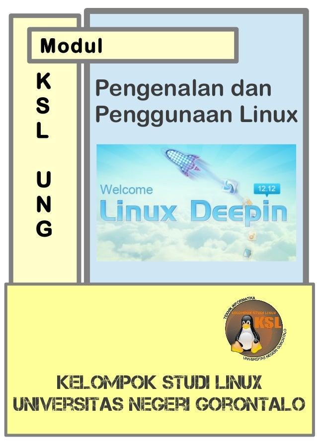 Modul  K S L  Pengenalan dan Penggunaan Linux  U N G  Kelompok Studi Linux Universitas Negeri Gorontalo Modul ~ Pengenalan...