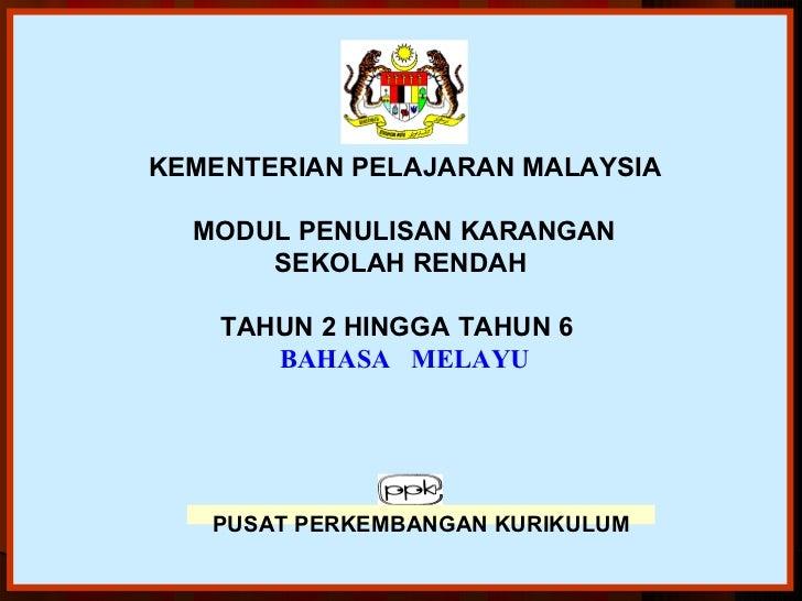 KEMENTERIAN PELAJARAN MALAYSIA    MODUL PENULISAN KARANGAN SEKOLAH RENDAH  TAHUN 2 HINGGA TAHUN 6  BAHASA ...