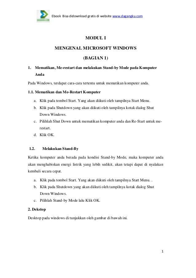Ebook Bisa didownload gratis di website www.dagangku.com  MODUL I MENGENAL MICROSOFT WINDOWS (BAGIAN 1) 1.  Mematikan, Me-...