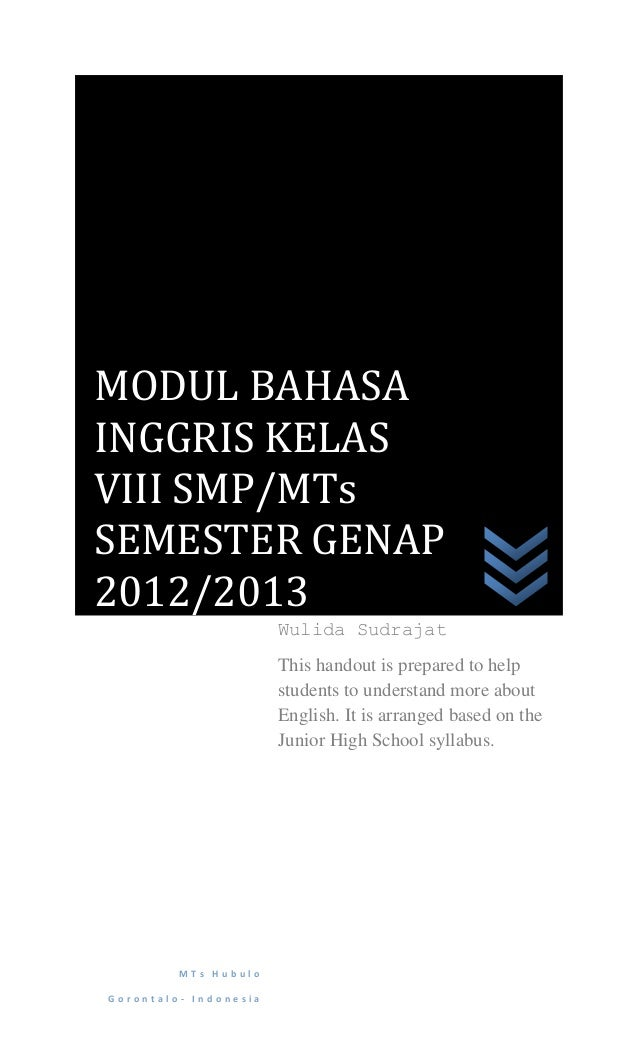 MODUL BAHASAINGGRIS KELASVIII SMP/MTsSEMESTER GENAP2012/2013                       Wulida Sudrajat                       T...