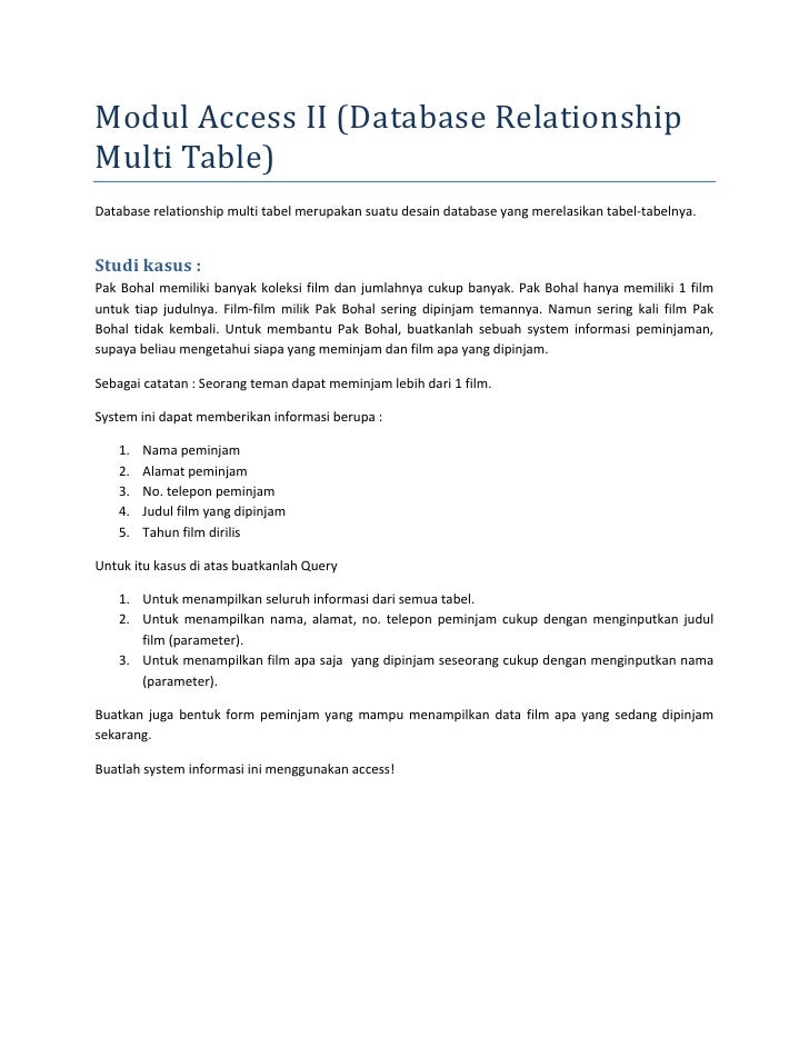 Modul Access II (Database Relationship Multi Table) Database relationship multi tabel merupakan suatu desain database yang...