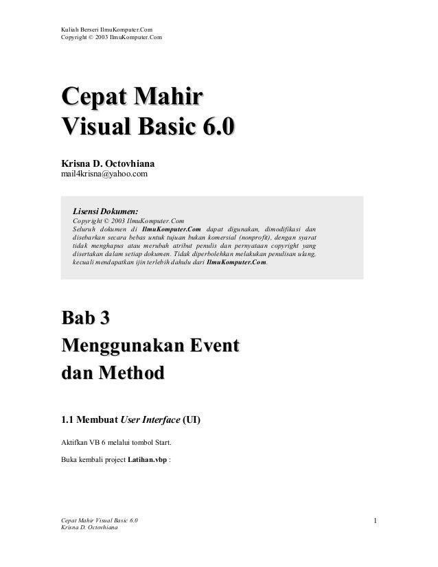 Kuliah Berseri IlmuKomputer.Com Copyright © 2003 IlmuKomputer.Com  Cepat Mahir Visual Basic 6.0 Krisna D. Octovhiana mail4...