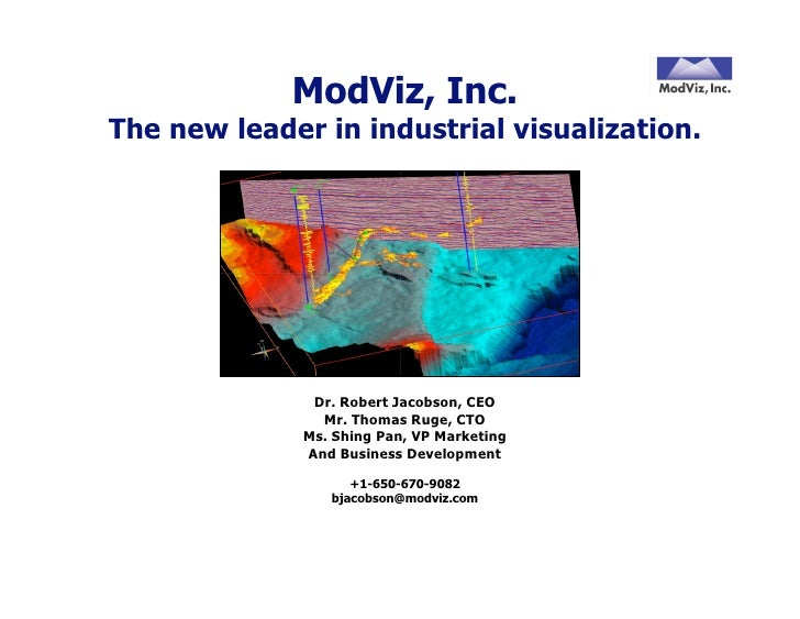 ModViz, Inc. The new leader in industrial visualization.                    Dr. Robert Jacobson, CEO                 Mr. T...