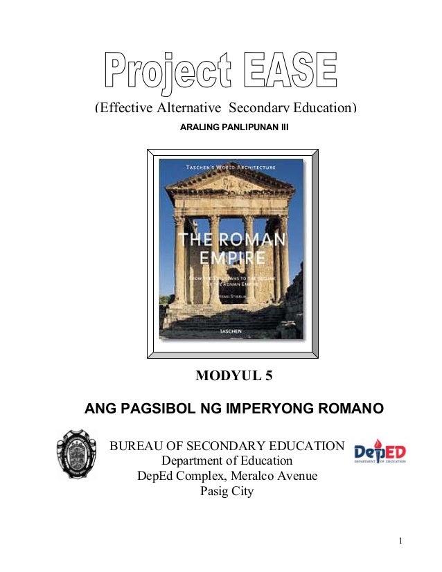 1 ARALING PANLIPUNAN III (Effective Alternative Secondary Education) MODYUL 5 ANG PAGSIBOL NG IMPERYONG ROMANO BUREAU OF S...