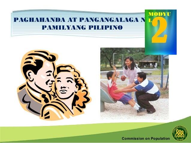 Commission on Population PAGHAHANDA AT PANGANGALAGA NG PAMILYANG PILIPINO PAGHAHANDA AT PANGANGALAGA NG PAMILYANG PILIPINO...