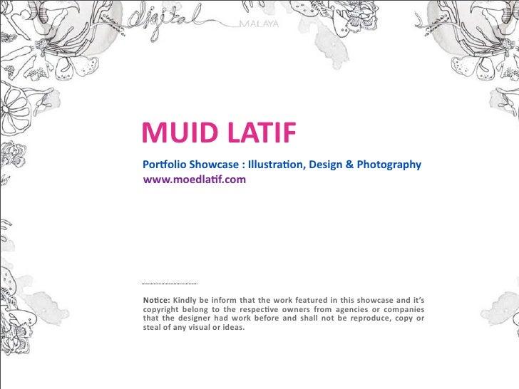 MUIDLATIF Por-olioShowcase:Illustra:on,Design&Photography www.moedla:f.com     No:ce:Kindlybeinformthatthewor...