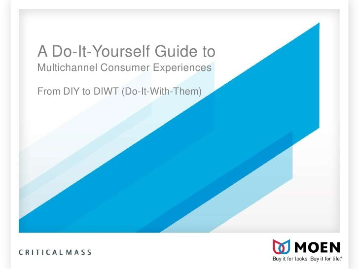 A Do-It-Yourself Guide toMultichannel Consumer ExperiencesFrom DIY to DIWT (Do-It-With-Them)