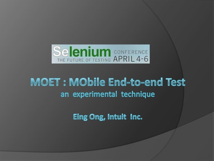 Moet - Mobile End-to-End Test at Selenium Conf 2011