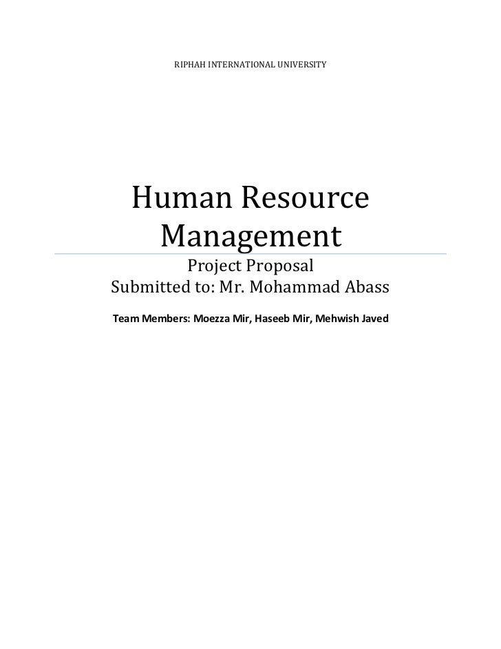 RIPHAH INTERNATIONAL UNIVERSITY   Human Resource    Management         Project ProposalSubmitted to: Mr. Mohammad AbassTea...