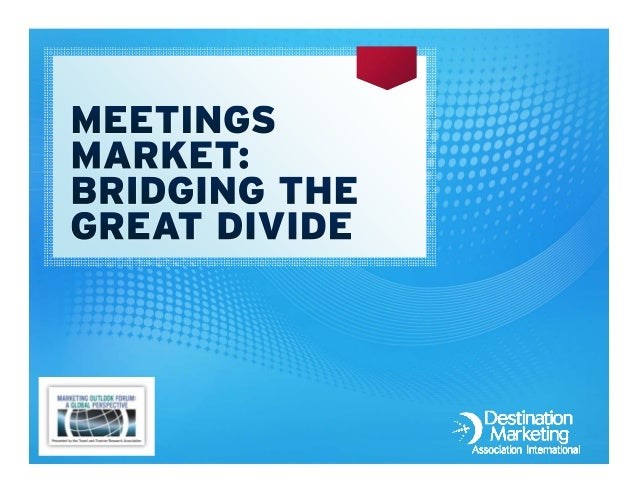 Bridging the Great Divide:  Research, Marketing & Selling in the Meetings Market