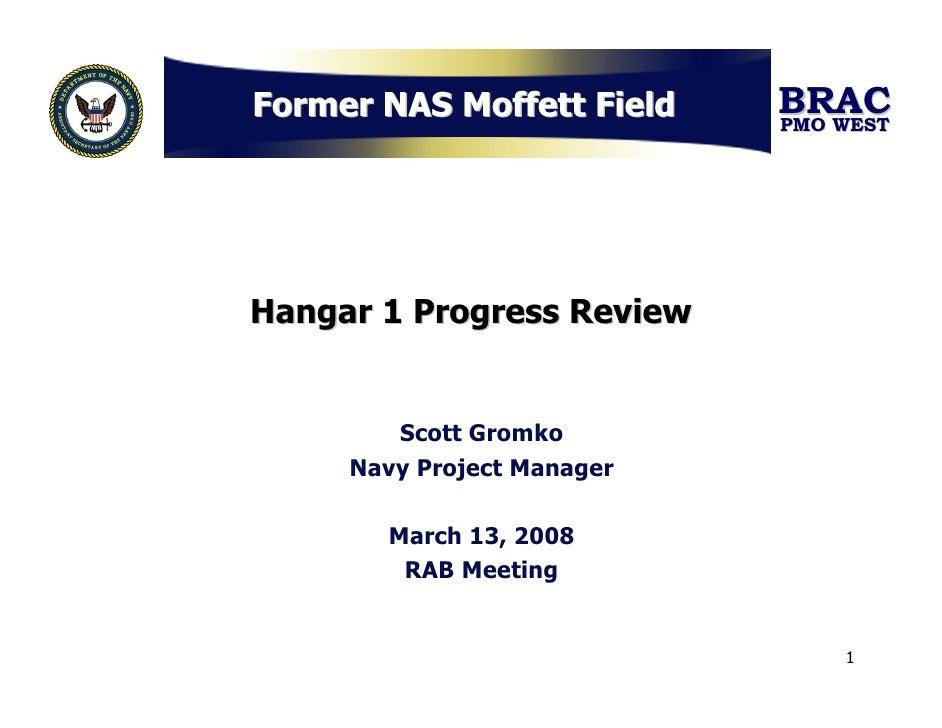 Former NAS Moffett Field    BRAC                             PMO WEST     Hangar 1 Progress Review           Scott Gromko ...
