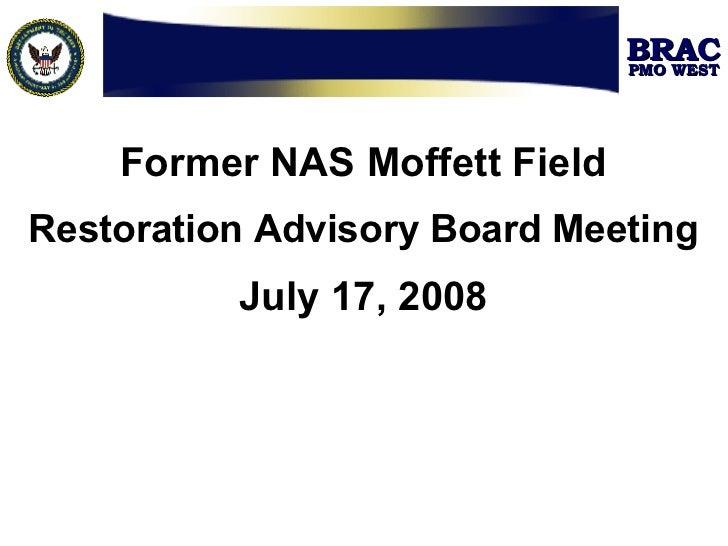 Former NAS Moffett Field Restoration Advisory Board Meeting July 17, 2008