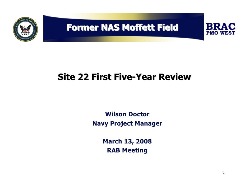 Former NAS Moffett Field        BRAC                                  PMO WEST     Site 22 First Five-Year Review         ...