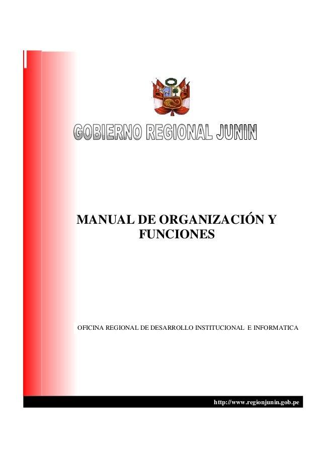 MANUAL DE ORGANIZACIÓN Y FUNCIONES OFICINA REGIONAL DE DESARROLLO INSTITUCIONAL E INFORMATICA http://www.regionjunin.gob.pe