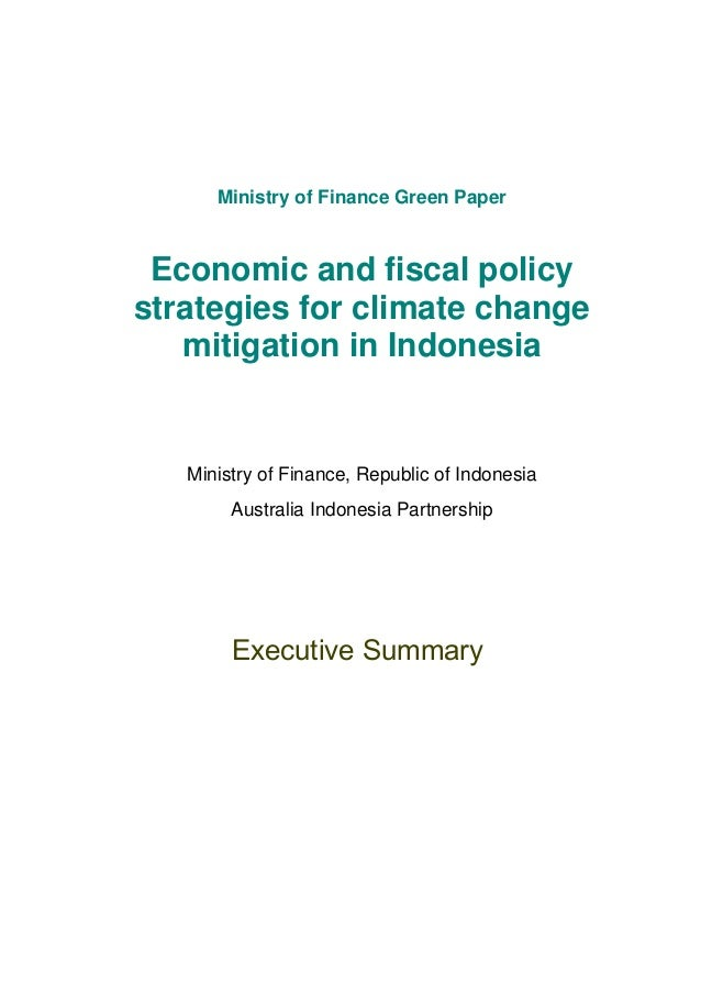 Ministry of Finance Green Paper Economic and fiscal policy strategies for climate change mitigation in Indonesia Ministry ...