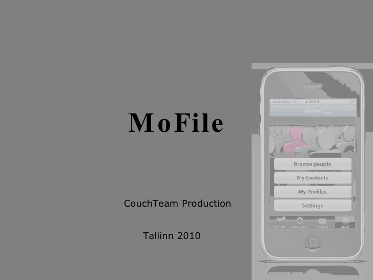 MoFile <ul><li>CouchTeam Production </li></ul>Tallinn 2010
