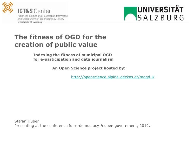 The fitness of OGD for thecreation of public value         Indexing the fitness of municipal OGD         for e-participati...