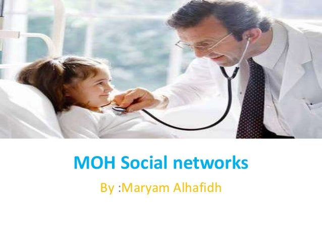 MOH Social networks  By :Maryam Alhafidh