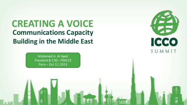 CREATING A VOICE Communications Capacity Building in the Middle East Mohamed A. Al Ayed President & CEO –TRACCS Paris – Oc...