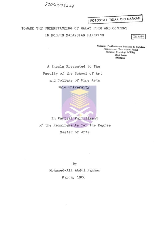 FOTOSTAT TIDAK DIBENARKAN TOWARD THE UNDERSTANDING OF MALAY FORM AND CONTENT IN MODERN MALAYSIAN PAINTING THRSIS •thugian ...