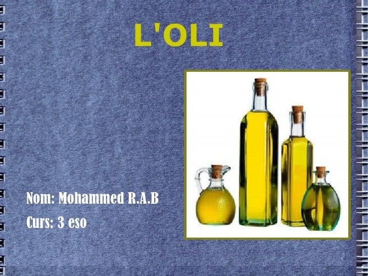 L'OLI  <ul><li>Nom: Mohammed R.A.B