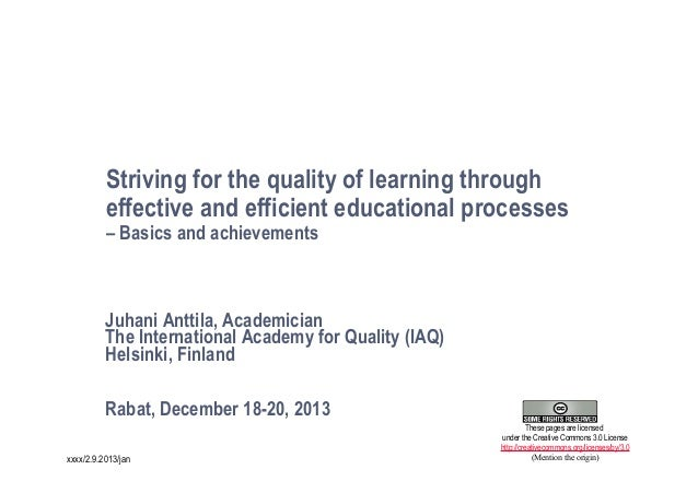 Striving for the quality of learning through effective and efficient educational processes – Basics and achievements  Juha...