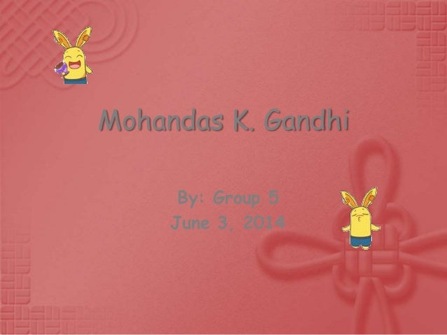 mohandas k gandhi the story of Mohandas gandhi was an indian revolutionary and religious leader who used his religious power for political and social reform the story of my experiments with truth gandhi also.