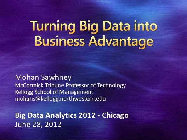 Mohan SawhneyMcCormick Tribune Professor of TechnologyKellogg School of Managementmohans@kellogg.northwestern.eduBig Data ...
