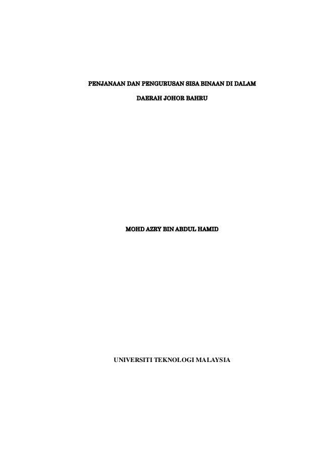 PENJANAAN DAN PENGURUSAN SISA BINAAN DI DALAMDAERAH JOHOR BAHRUMOHD AZRY BIN ABDUL HAMIDUNIVERSITI TEKNOLOGI MALAYSIA