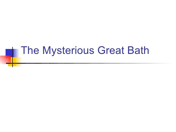 The Mysterious Great Bath