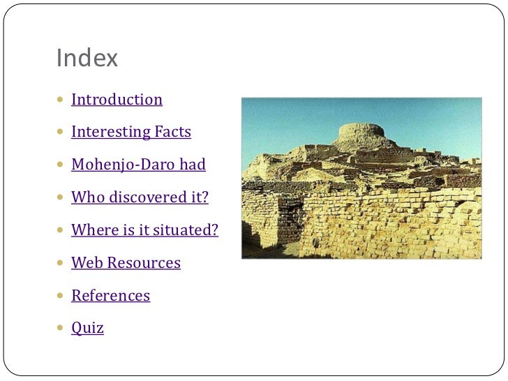 Mohenjo Daro Facts Facts Mohenjo Daro Had
