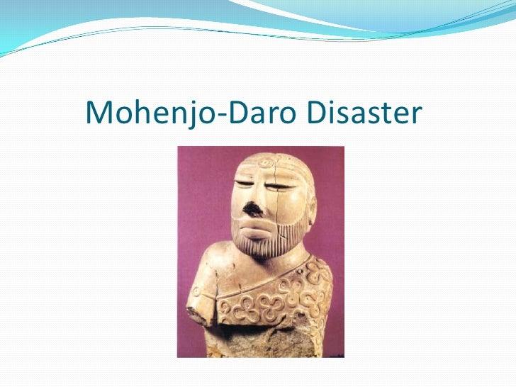 Mohenjo Daro Disaster