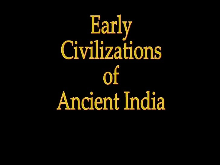 Early Civilizations of Ancient India