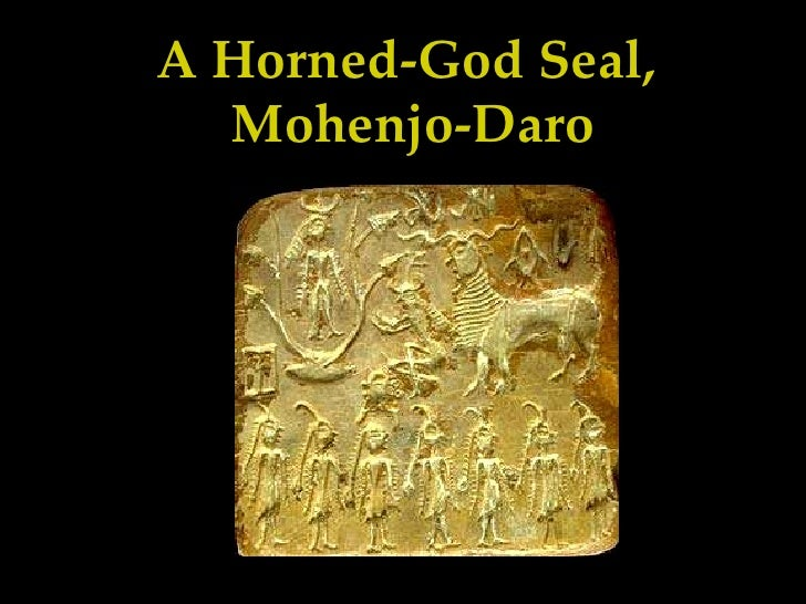 Mohenjo Daro Seals a Horned God Seal Mohenjo