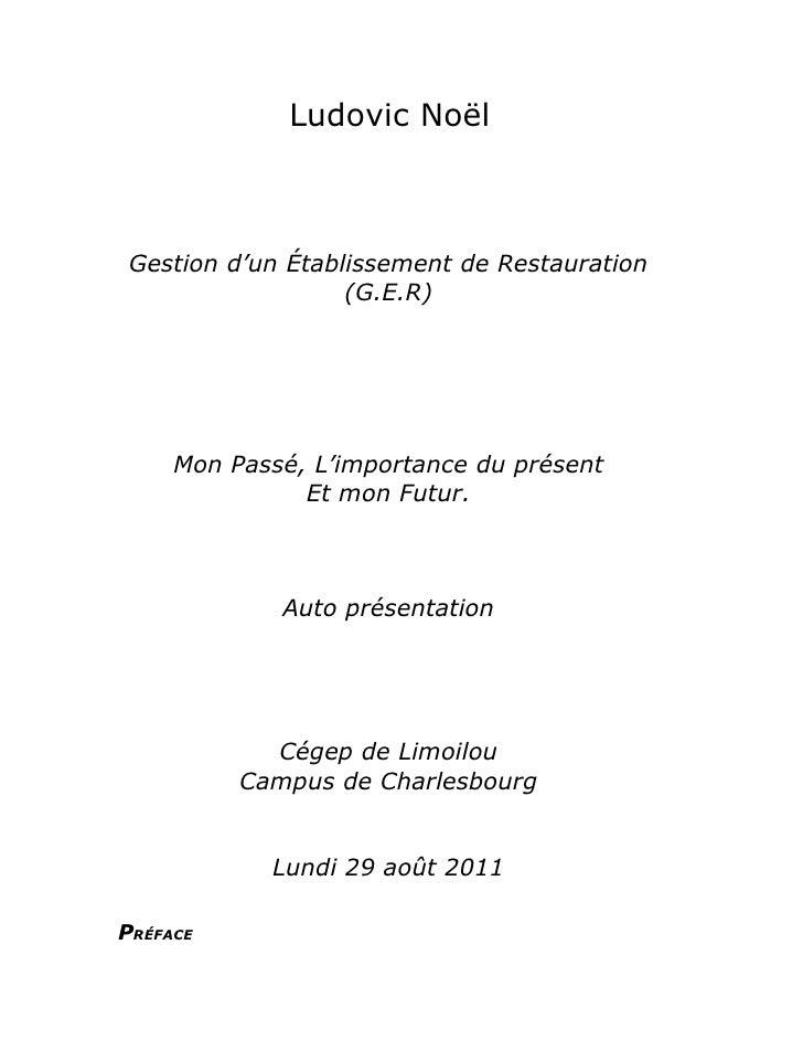 Ludovic Noël Gestion d'un Établissement de Restauration                   (G.E.R)     Mon Passé, L'importance du présent  ...