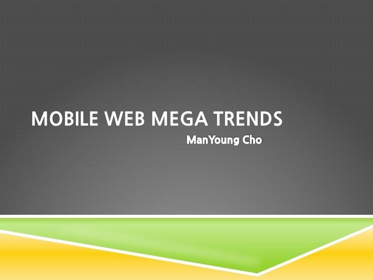 Mobile Web Mega Trend 2010