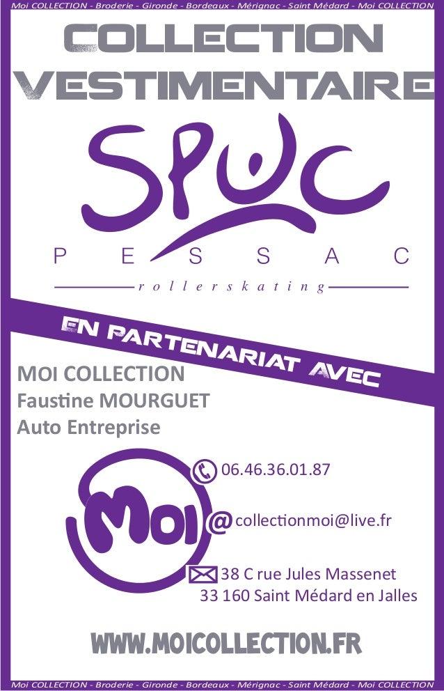 MOI COLLECTIONFaustine MOURGUETAuto Entreprisecollectionmoi@live.fr38 C rue Jules Massenet33 160 Saint Médard en Jalles06....