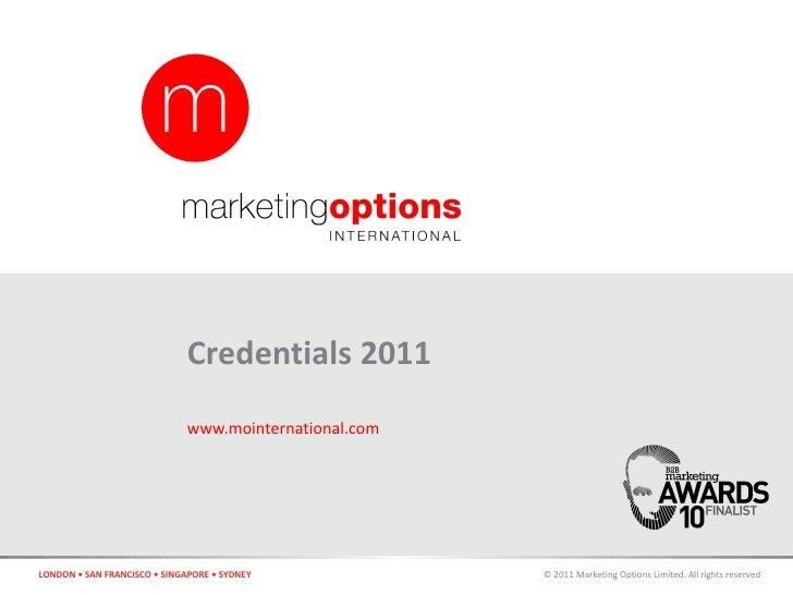 Credentials 2010                               www.mointernational.com     LONDON • SAN FRANCISCO • SINGAPORE • SYDNEY    ...