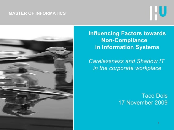 MASTER OF INFORMATICS Influencing Factors towards Non-Compliance  in Information Systems Carelessness and Shadow IT  in th...