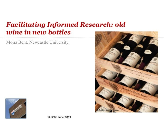"Moira Bent ""Facilitating informed research: old wine in new bottles"" SALCTG June 2013"