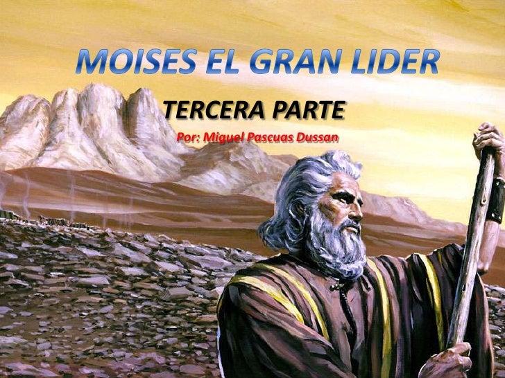 Moises El Gran Lider (Tercera Parte)