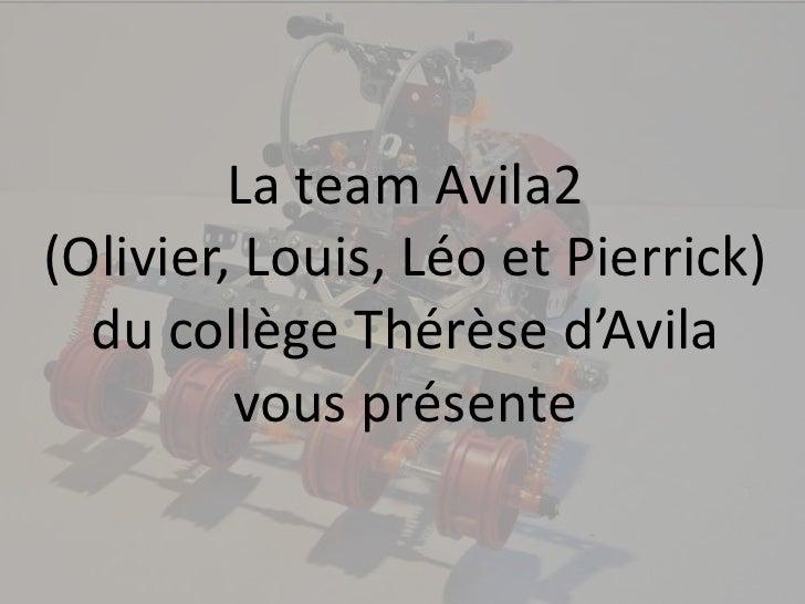 La team Avila2(Olivier, Louis, Léo et Pierrick)  du collège Thérèse d'Avila         vous présente