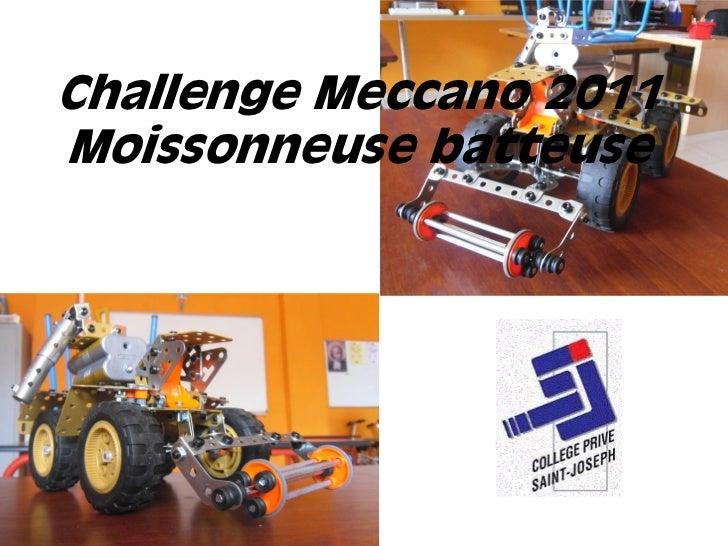 Challenge Meccano 2011Moissonneuse batteuse