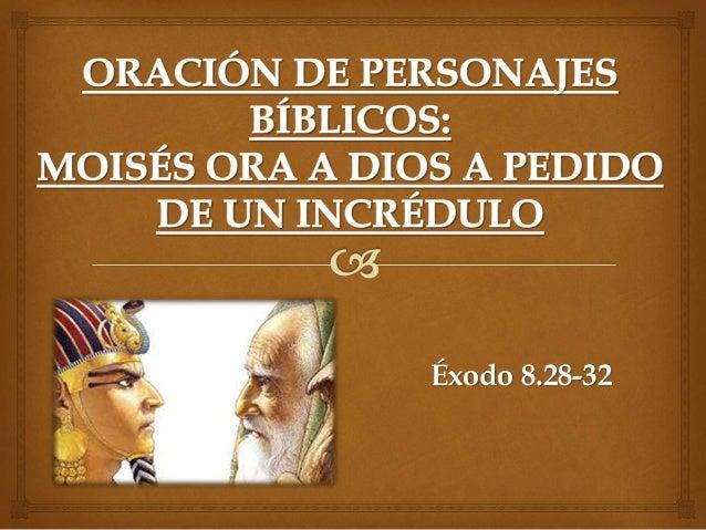 Moisés ora a dios a pedido de un incrédulo   26.02.2014